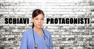 Infermieri: schiavi o protagonisti in Sanità?